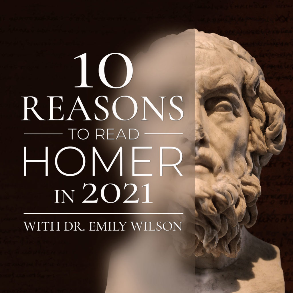 """""""10 Reasons to Read Homer in 2021"""" with Dr. Emily Wilson"""