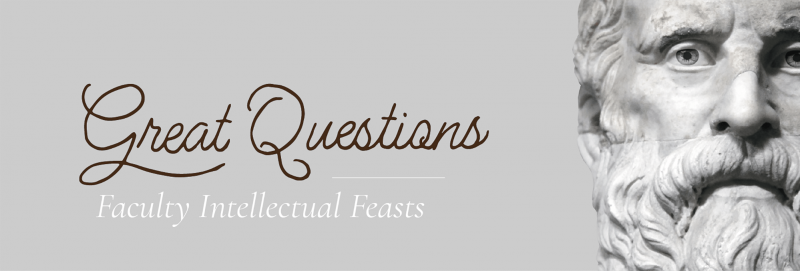 Great Questions - Faculty Intellectual Feast