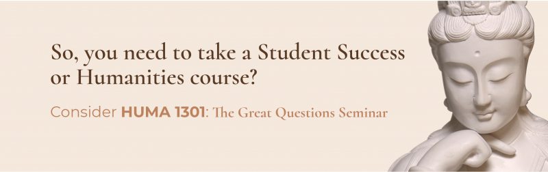 So you need to take a student success or humanities course
