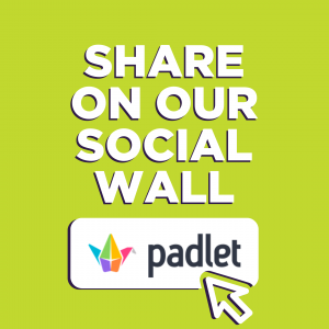 Share on our social wall padlet page