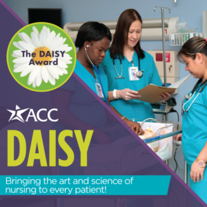 acc the daisy award bringing the art and science of nursing to every patient
