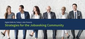 Digital Skills for Today's Jobs Present: Strategies for the Jobseeking Community