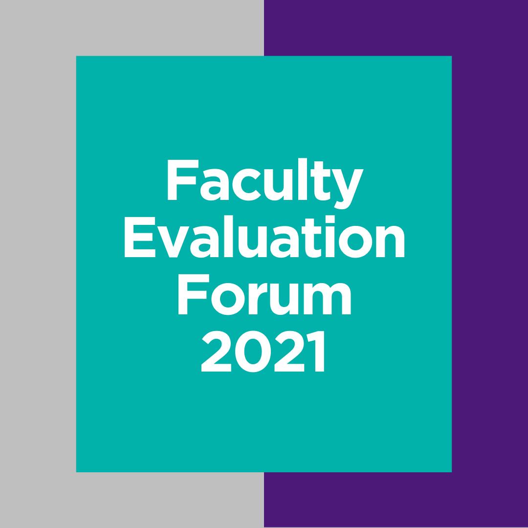 Faculty Evaluation Forum 2021