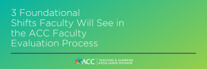 Three Foundational Shifts Faculty Will See in the ACC Faculty Evaluation Process